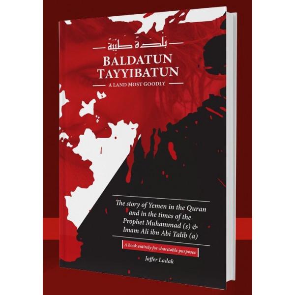 Baldatun Tayyibatun – A Land Most Goodly - Downloadable Version (PDF)