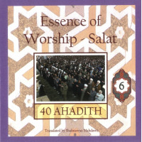 40 Ahadith: Essence of Worship: Salat