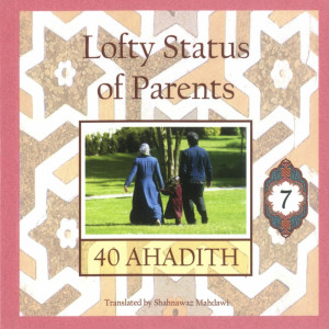 40 Ahadith: Lofty Status of Parents
