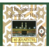 40 Ahadith: The Spiritual Journey – Hajj