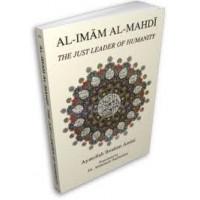 Al Imam Al Mahdi - The Just Leader of Humanity