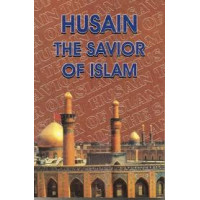 Husain (as) The Saviour of Islam - Hard Back Book