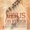Jesus on Ethics [Second Edition]