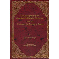 The Conception of the Sahabas Ultimate Decency and the Political Authority in Islam