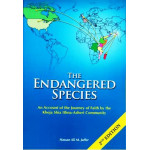 The Endangered Species - An Account of the Journey of Faith by the Khoja Shia Ithna-Asheri Community – 2nd Edition