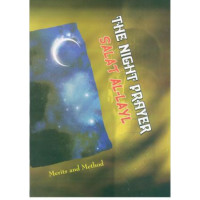 The Night Prayer Salat Al-Layl - Merits & Methods