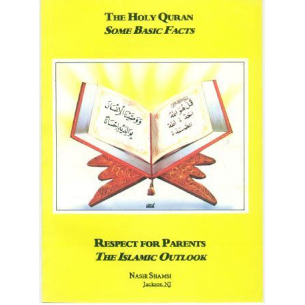 The Holy Quran - Some Basic Facts, Respect for Parents