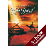 The Story of Nabi Yusuf (as) (EPUB and MOBI)
