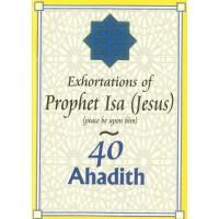 40 Ahadith: Exhortations of Prophet Isa (Jesus)