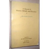 A Manual of Islamic Beliefs and Practice - Vol 1