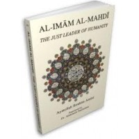 Al Imam Al Mahdi - The Just Leader of Humanity (subsidized)