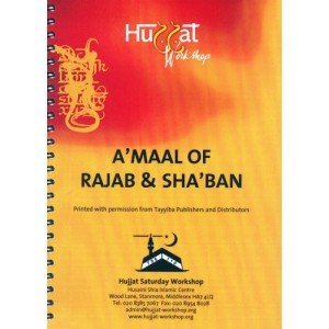Aamaal of Rajab & Shabaan - Hujjat Workshop