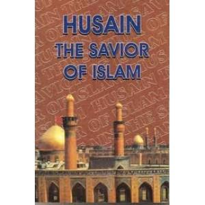 Husain (as) The Saviour of Islam - Hard Back Book