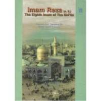 Imam Reza (a.s.) The Eighth Imam of the Shiite