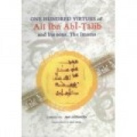 One Hundred Virtues of Ali ibn Abi Talib (a.s.) and his sons The Imams