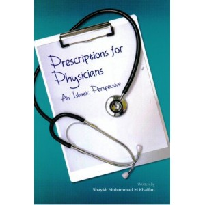 Prescriptions for Physicians - An Islamic Perspective