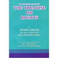 The Complete Edition of The Treatise on Rights - Risalat Ul Huquq