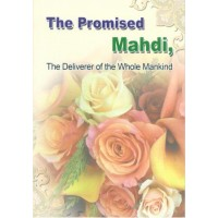 The Promised Mahdi - The Deliverer of the Mankind