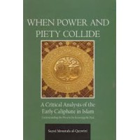When Power and Piety Collide - A Critical Analysis of Early Caliphate in Islam