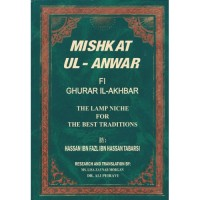 Mishkat ul Anwar - The Lamp Niche for the Best Traditions