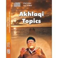 Akhlaqi Topics - Lectures (Audio)