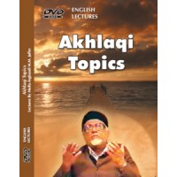 Akhlaqi Topics - Lectures (DVD)