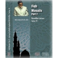 Fiqh Masails Part 2 - Ramadhan Series 14 - Lectures (Audio)