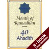 40 Ahadith: Month of Ramadan - Downloadable Version (EPUB and MOBI)