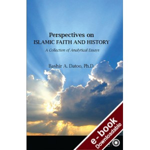 Perspectives on Islamic Faith and History - A Collection of Analytical Essays - Downloadable Version (EPUB and MOBI)