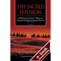 The Sacred Effusion- Reflection on Ziyarat Ashura Vol 2 - Downloadable Version (EPUB and MOBI)