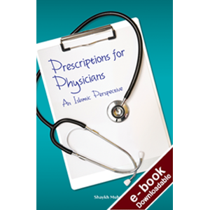 Prescriptions for the physicians - An Islamic Perspective Downloadable Version (EPUB and MOBI)